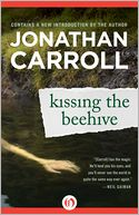 Kissing the Beehive by Jonathan Carroll: NOOK Book Cover