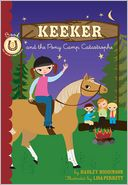 Keeker and the Pony Camp Catastrophe (Sneaky Pony Series #5) by Hadley Higginson: NOOK Book Cover