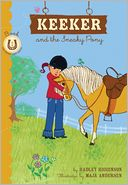 Keeker and the Sneaky Pony (Sneaky Pony Series #1) by Hadley Higginson: NOOK Book Cover