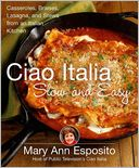 Ciao Italia Slow and Easy by Mary Ann Esposito: NOOK Book Cover