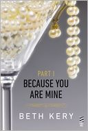 Because You Are Mine Part I by Beth Kery: NOOK Book Cover