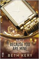 Because You Are Mine Part II by Beth Kery: NOOK Book Cover