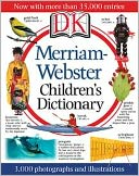 Merriam-Webster Children's Dictionary by Dorling Kindersley Publishing Staff: Book Cover