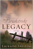 Brushstroke Legacy by Lauraine Snelling: NOOK Book Cover