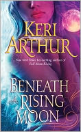 Beneath a Rising Moon by Keri Arthur: NOOK Book Cover