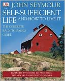 The Self-Sufficient Life and How to Live It by John Seymour: Book Cover