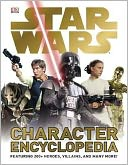 Star Wars Character Encyclopedia by Dorling Kindersley Publishing Staff: Book Cover
