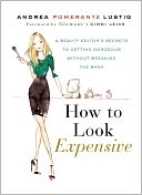 How to Look Expensive by Andrea Pomerantz Lustig: NOOK Book Cover