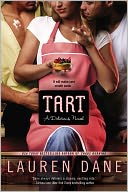 Tart (Delicious Novel Series #1) by Lauren Dane: NOOK Book Cover