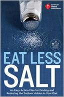 American Heart Association Eat Less Salt by American Heart Association: Book Cover