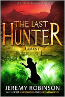 The Last Hunter - Lament (Book 4 of the Antarktos Saga) by Jeremy Robinson: NOOK Book Cover