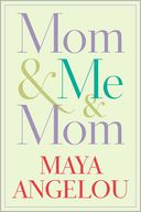 Mom & Me & Mom by Maya Angelou: Book Cover