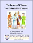 The Proverbs 31 Woman and Other Biblical Women by Sheila Graham: NOOK Book Cover