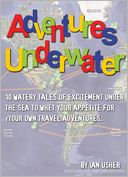 Adventures Underwater by Ian Usher: NOOK Book Cover