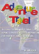 Adventure Travel by Ian Usher: NOOK Book Cover