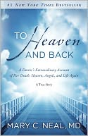 To Heaven and Back by Mary C. Neal: Book Cover
