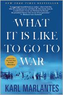 What It Is Like to Go to War by Karl Marlantes: Book Cover
