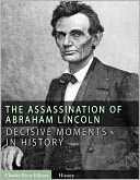 download Decisive Moments in History : The Assassination of Abraham Lincoln and the Manhunt for John Wilkes Booth book