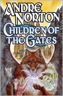 Children of the Gates by Andre Norton: Book Cover