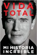 Vida Total by Arnold Schwarzenegger: Book Cover