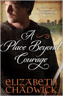 Place Beyond Courage by Elizabeth Chadwick: NOOK Book Cover