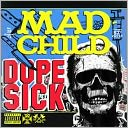Dope Sick by Mad Child: CD Cover