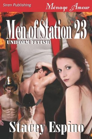 Men of Station 23 [Uniform Fetish 1] (Siren Publishing Menage Amour)
