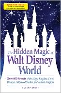 The Hidden Magic of Walt Disney World - Special eBook Edition by Susan Veness: NOOK Book Cover