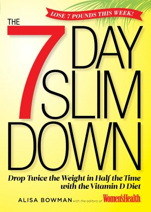 Ebooks pdf format download The 7-Day Slim Down: Drop Twice the Weight in Half the Time with the Vitamin D Diet MOBI DJVU ePub