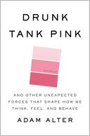 Drunk Tank Pink by Adam Alter: Book Cover