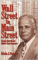 download Wall Street to Main Street : Charles Merrill and Middle-Class Investors book