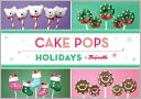 Cake Pops Holidays by Bakerella: Book Cover