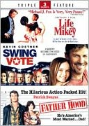 Father Hood/Life with Mikey/Swing Vote