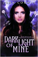 Dark Light of Mine by John Corwin: NOOK Book Cover