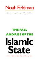 The Fall and Rise of the Islamic State by Noah Feldman: NOOK Book Cover