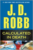 Calculated in Death (In Death Series #36) by J. D. Robb: Book Cover