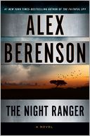 The Night Ranger (John Wells Series #7) by Alex Berenson: Book Cover