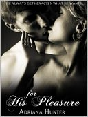 For His Pleasure (Dominated By The Billionaire) by Adriana Hunter: NOOK Book Cover