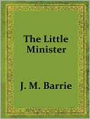 download The Little Minister by J. M. Barrie book