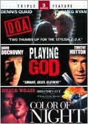 Color of Night/Playing God/d.O.a.