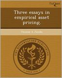 Three essays in empirical asset pricing. by Thomas A Jacobs: Book Cover