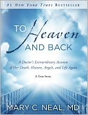 To Heaven and Back by Mary C. Neal: NOOK Book Cover