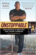 Unstoppable by Anthony Robles: Book Cover