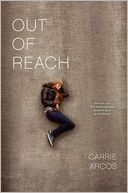 Out of Reach by Carrie Arcos: Book Cover