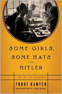 Some Girls, Some Hats and Hitler by Trudi Kanter: Book Cover