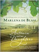 Antonia and Her Daughters by Marlena de Blasi: NOOK Book Cover