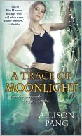 A Trace of Moonlight by Allison Pang: Book Cover