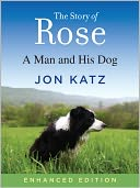 The Story of Rose (Enhanced Edition) by Jon Katz: NOOK Book Enhanced Cover