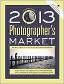 2013 Photographer's Market by Mary Burzlaff Bostic: Book Cover