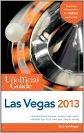 The Unofficial Guide to Las Vegas 2013 by Bob Sehlinger: NOOK Book Cover